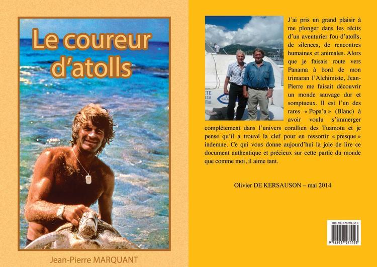 Son livre, Le Coureur d'Atolls, est un reflet de cette aventure. Il est disponible seulement à Tahiti et Moorea dans toutes les librairies et les Carrefour à un prix raisonnable car édité à compte d'auteur et contient plus de 90 photos.
